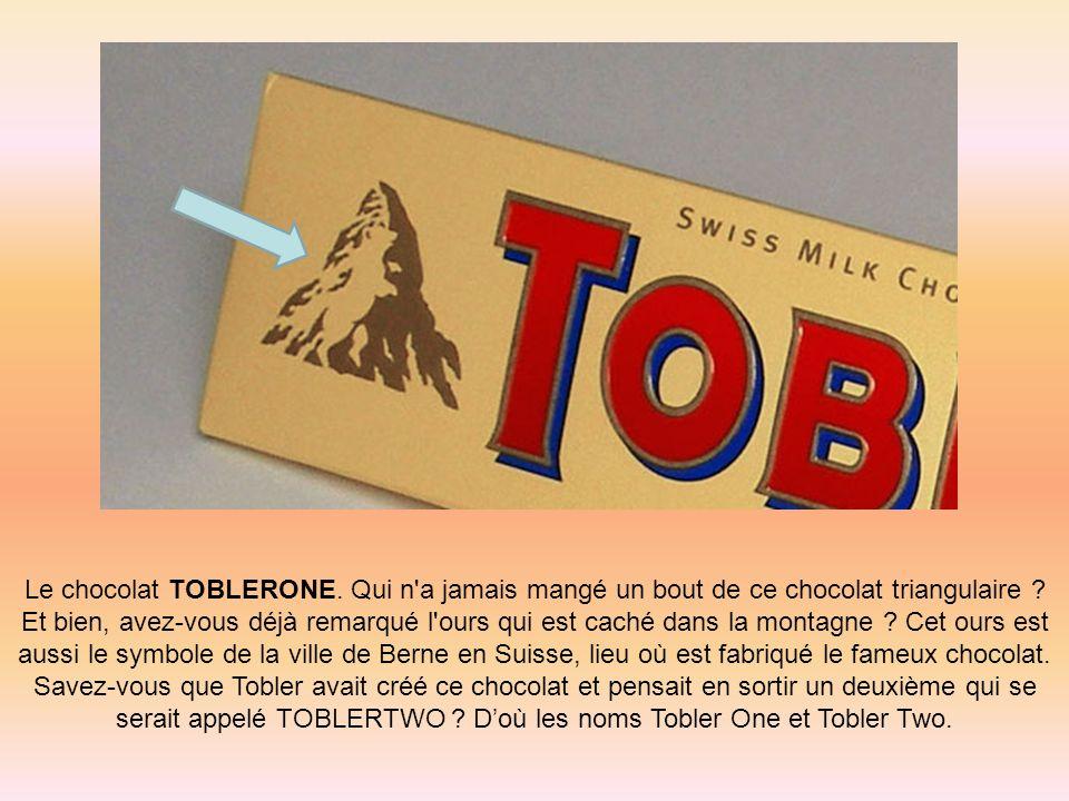 serait appelé TOBLERTWO D'où les noms Tobler One et Tobler Two.