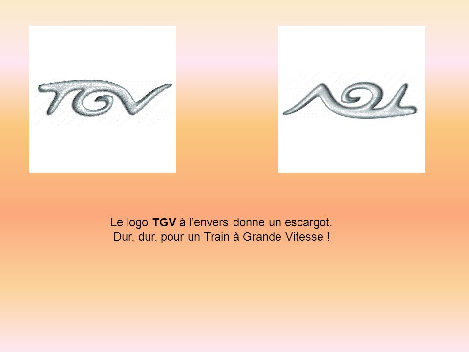 Le logo TGV à l'envers donne un escargot.
