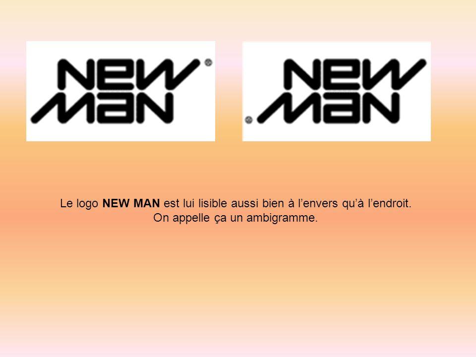Le logo NEW MAN est lui lisible aussi bien à l'envers qu'à l'endroit.