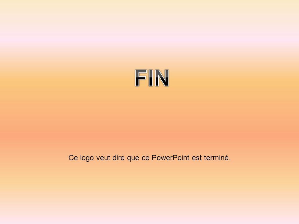 FIN Ce logo veut dire que ce PowerPoint est terminé.
