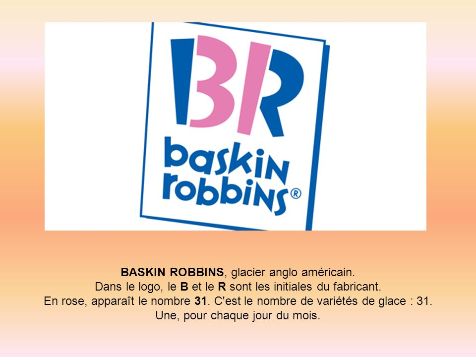 BASKIN ROBBINS, glacier anglo américain.