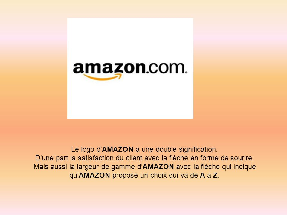 Le logo d'AMAZON a une double signification.