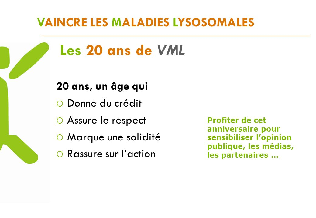 Les 20 ans de VML VAINCRE LES MALADIES LYSOSOMALES 20 ans, un âge qui