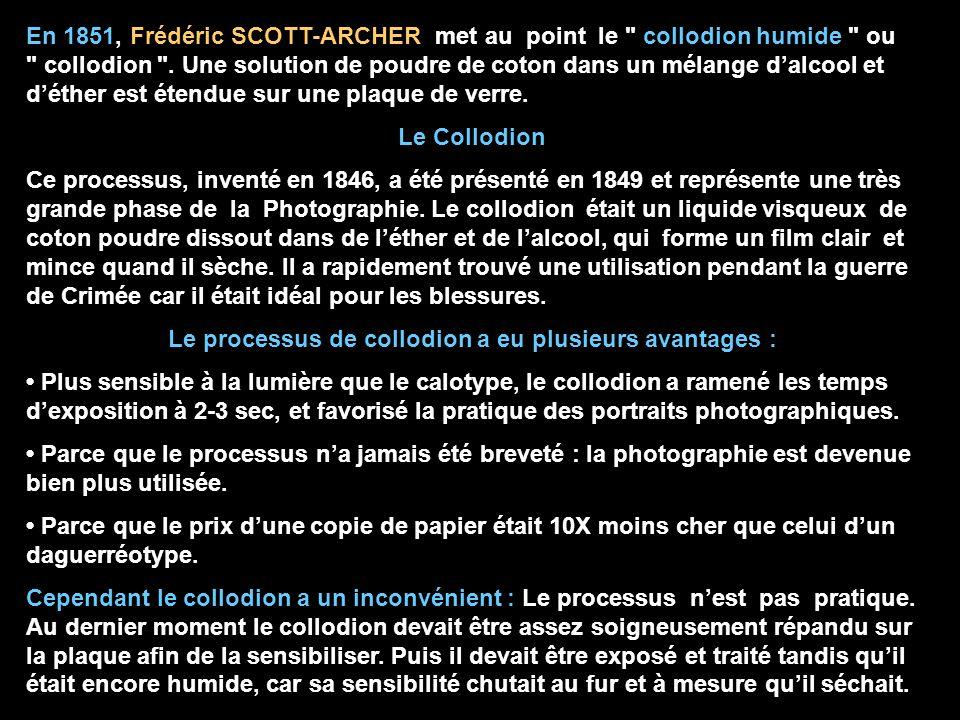 Le processus de collodion a eu plusieurs avantages :