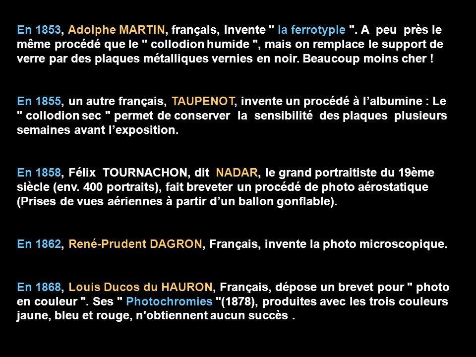 En 1853, Adolphe MARTIN, français, invente la ferrotypie
