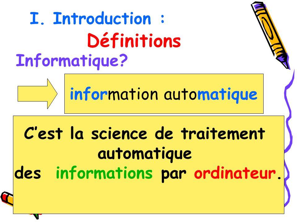 C'est la science de traitement des informations par ordinateur.