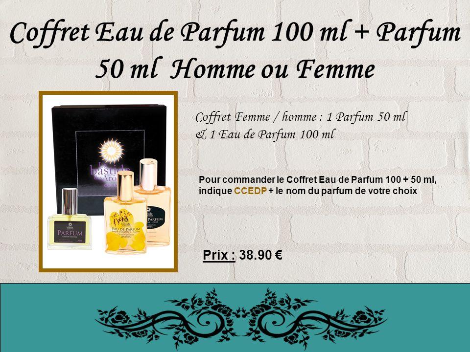 Coffret Eau de Parfum 100 ml + Parfum 50 ml Homme ou Femme