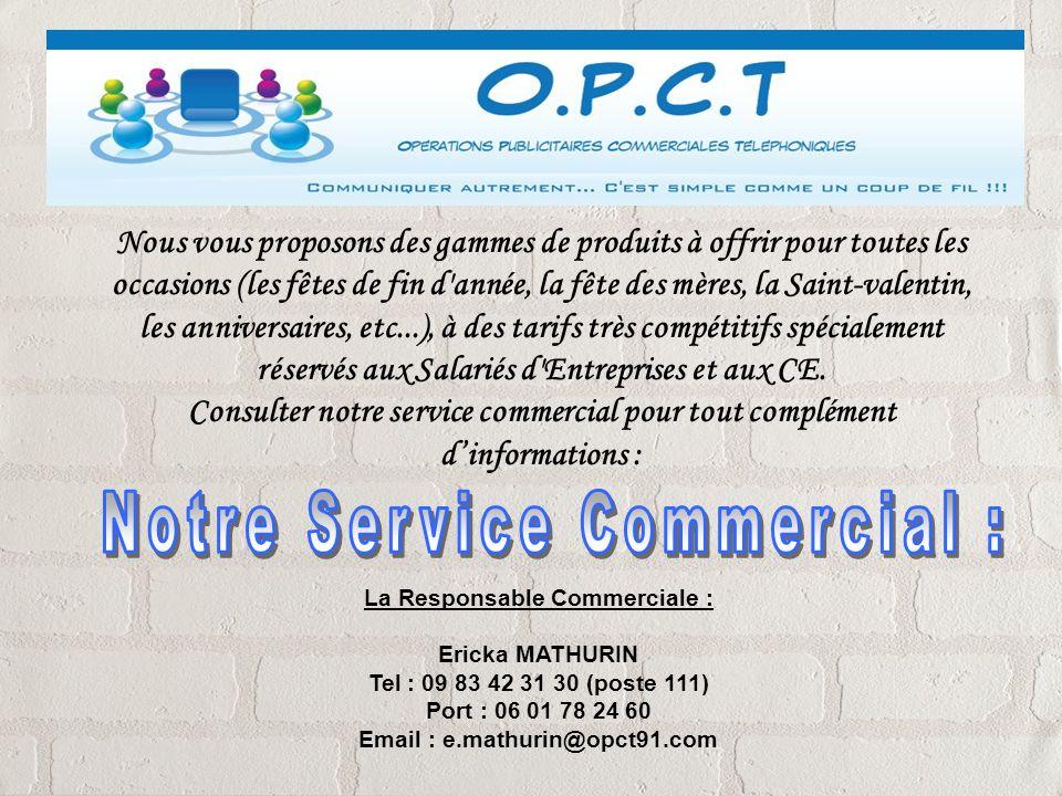 La Responsable Commerciale : Email : e.mathurin@opct91.com