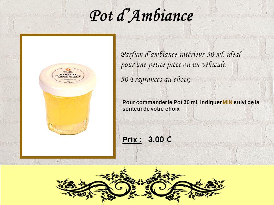 Pot d'Ambiance Parfum d'ambiance intérieur 30 ml, idéal pour une petite pièce ou un véhicule. 50 Fragrances au choix.