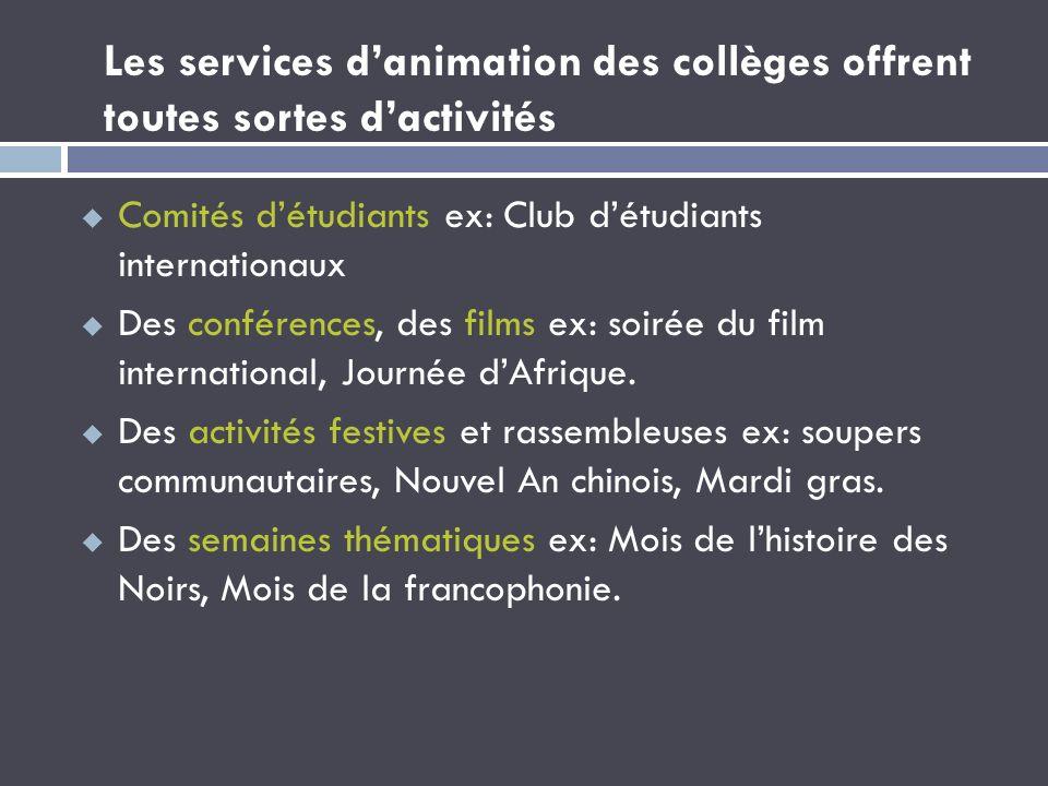 Les services d'animation des collèges offrent toutes sortes d'activités