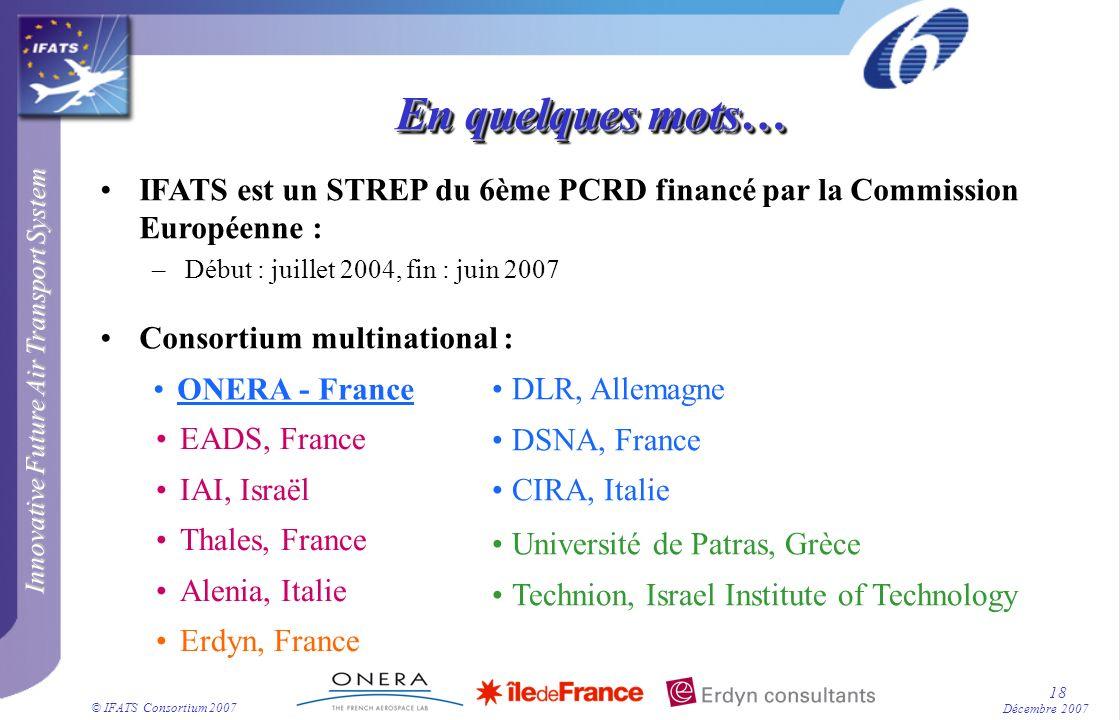 26/06/00 En quelques mots… IFATS est un STREP du 6ème PCRD financé par la Commission Européenne : Début : juillet 2004, fin : juin 2007.