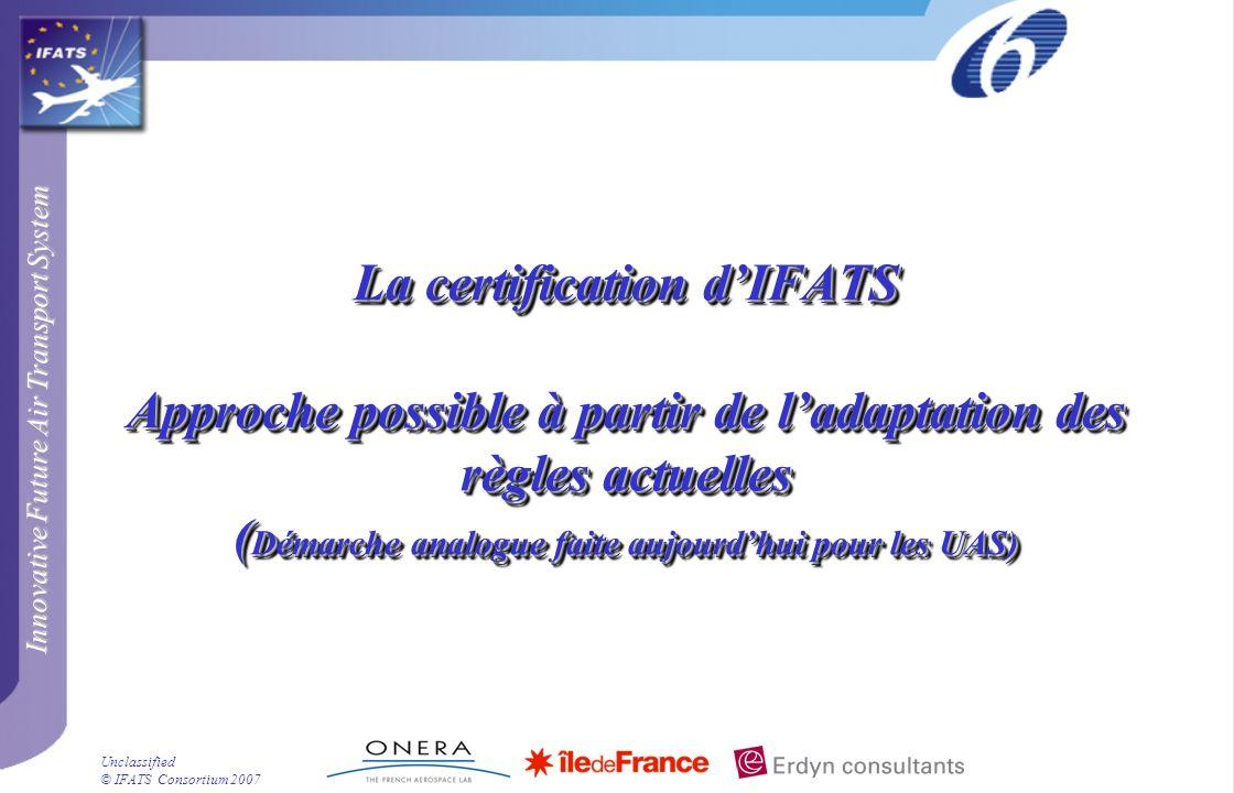 26/06/00 La certification d'IFATS Approche possible à partir de l'adaptation des règles actuelles (Démarche analogue faite aujourd'hui pour les UAS)