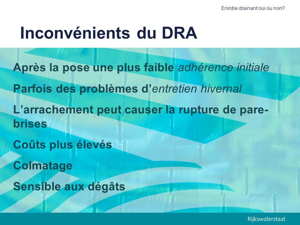 Inconvénients du DRA Après la pose une plus faible adhérence initiale