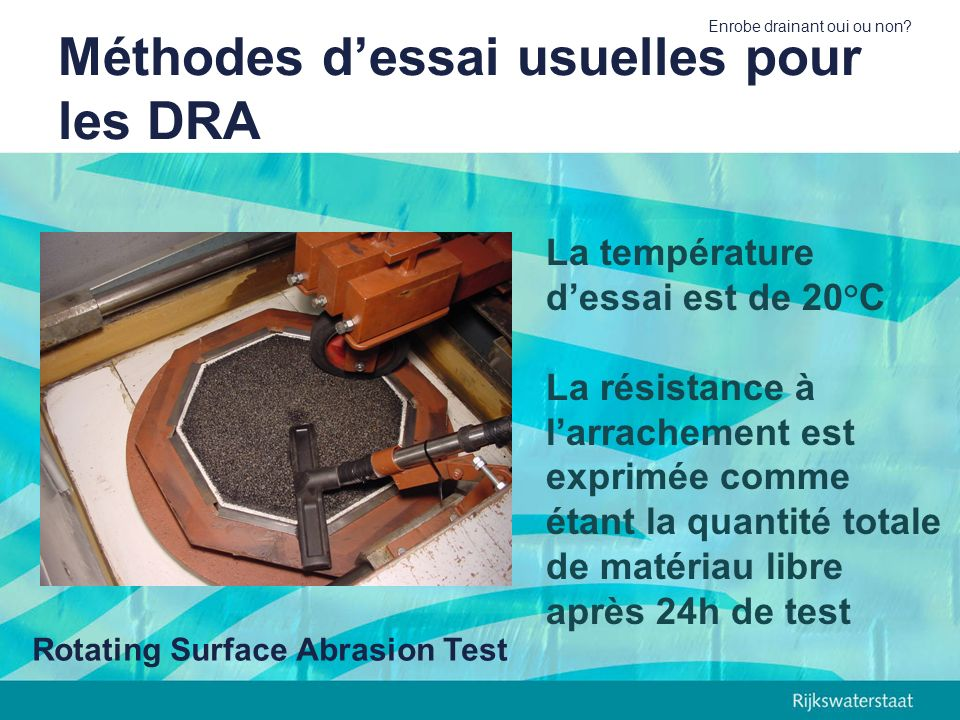 Méthodes d'essai usuelles pour les DRA