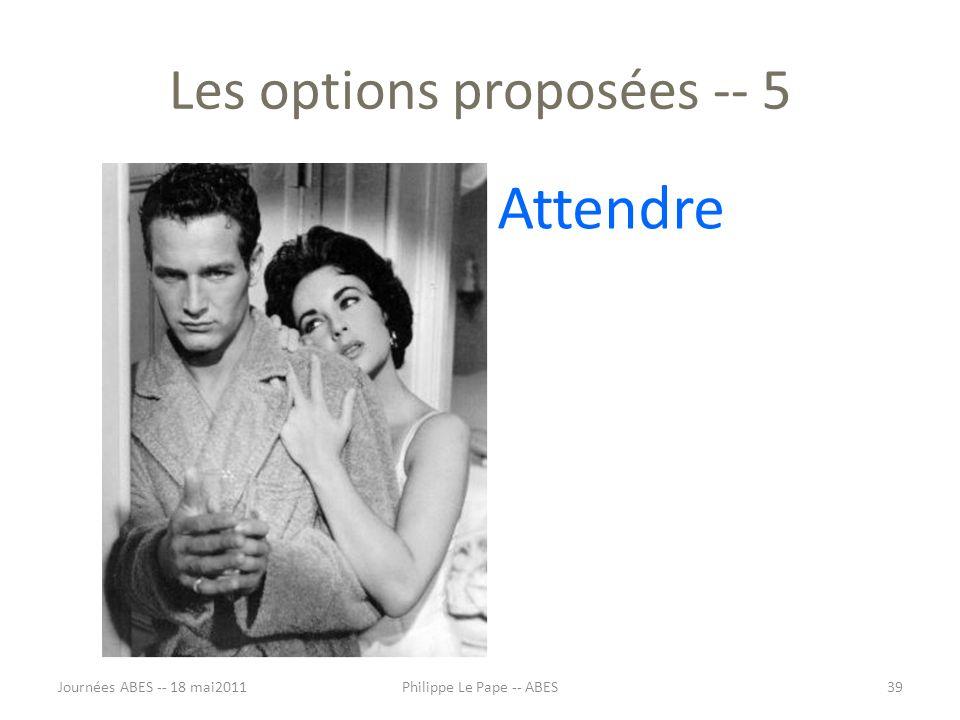 Les options proposées -- 5