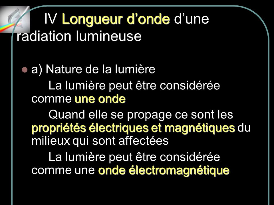 IV Longueur d'onde d'une radiation lumineuse
