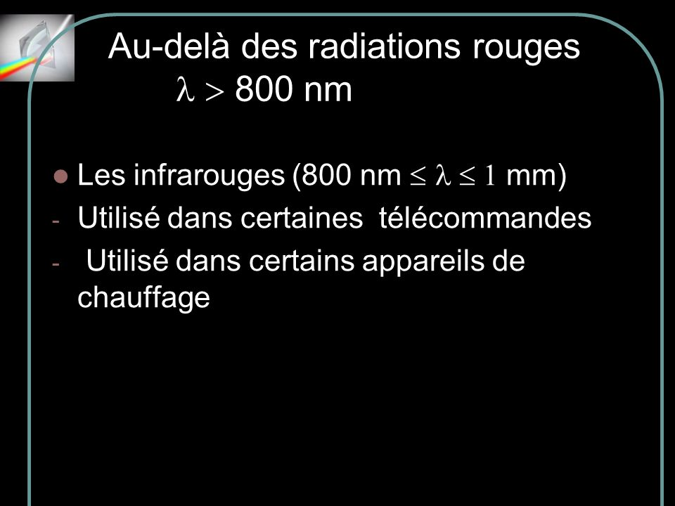 Au-delà des radiations rouges l  800 nm