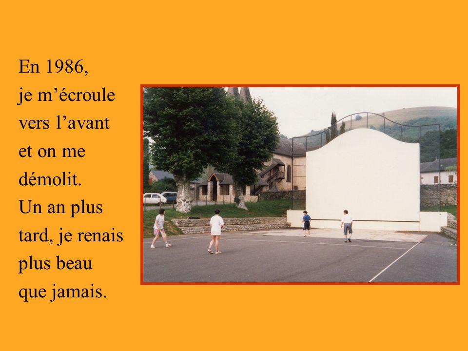 En 1986, je m'écroule vers l'avant et on me démolit