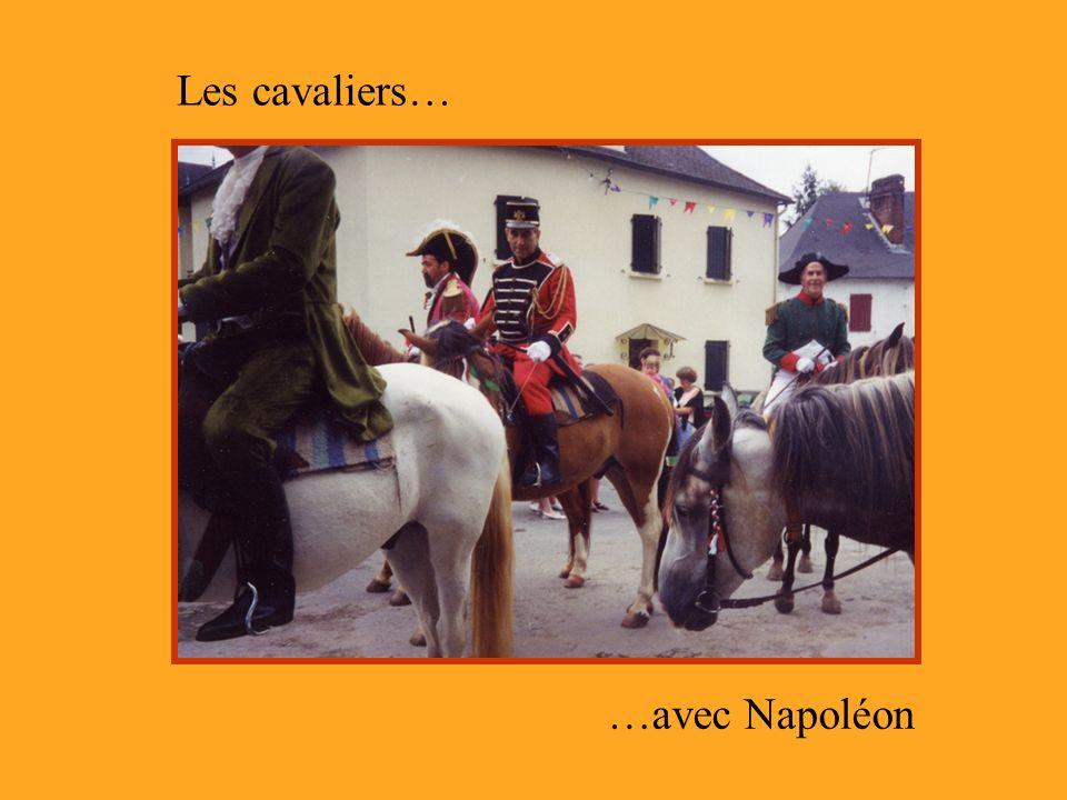 Les cavaliers… …avec Napoléon