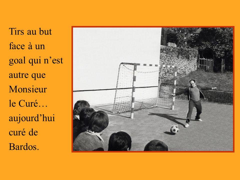 Tirs au but face à un goal qui n'est autre que Monsieur