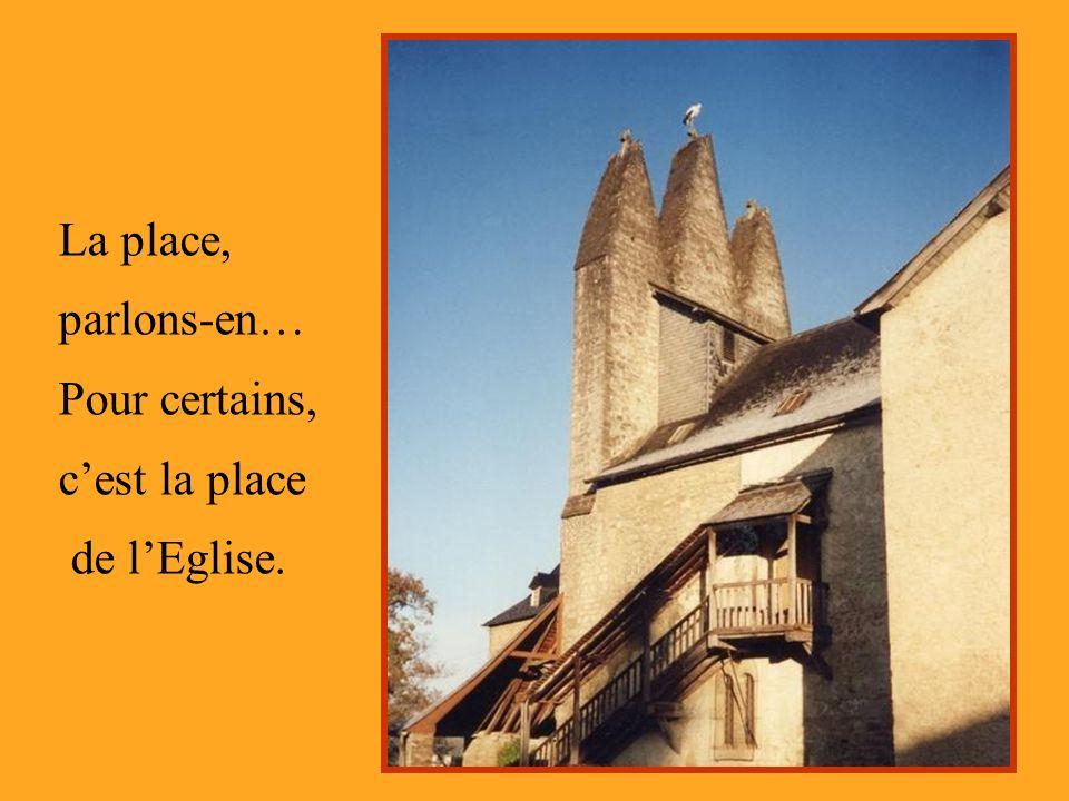 La place, parlons-en… Pour certains, c'est la place de l'Eglise.