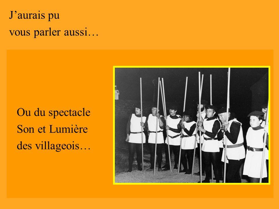 J'aurais pu vous parler aussi… Ou du spectacle Son et Lumière des villageois… de Dantzari Eguna