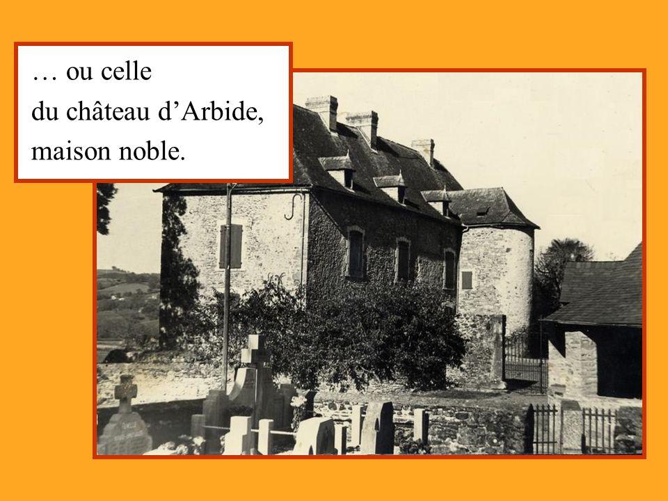 … ou celle du château d'Arbide, maison noble.