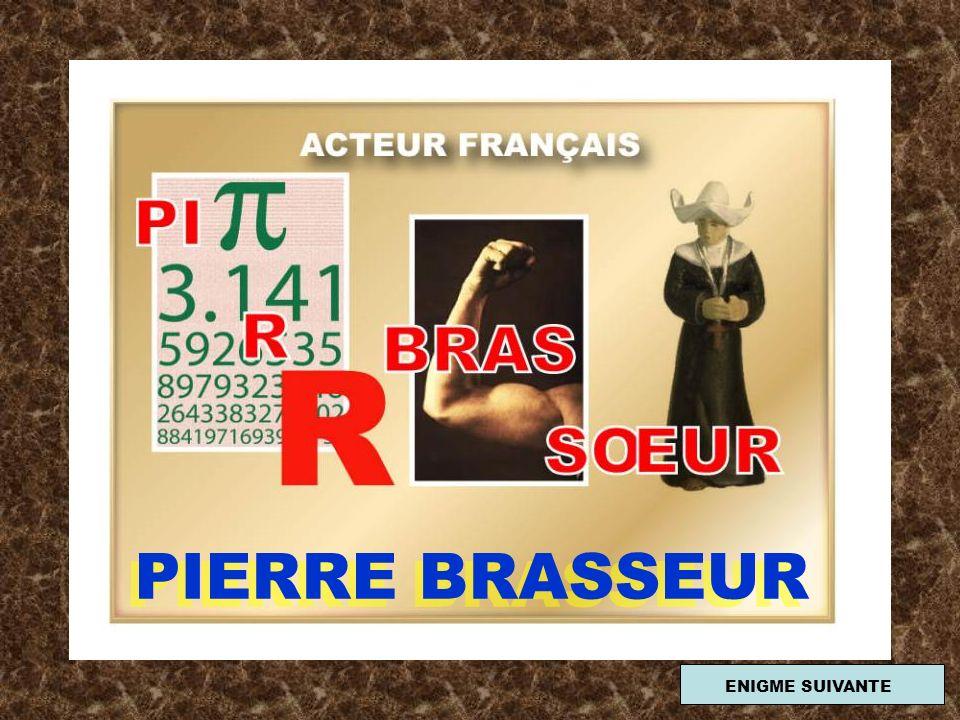 PIERRE BRASSEUR ENIGME SUIVANTE