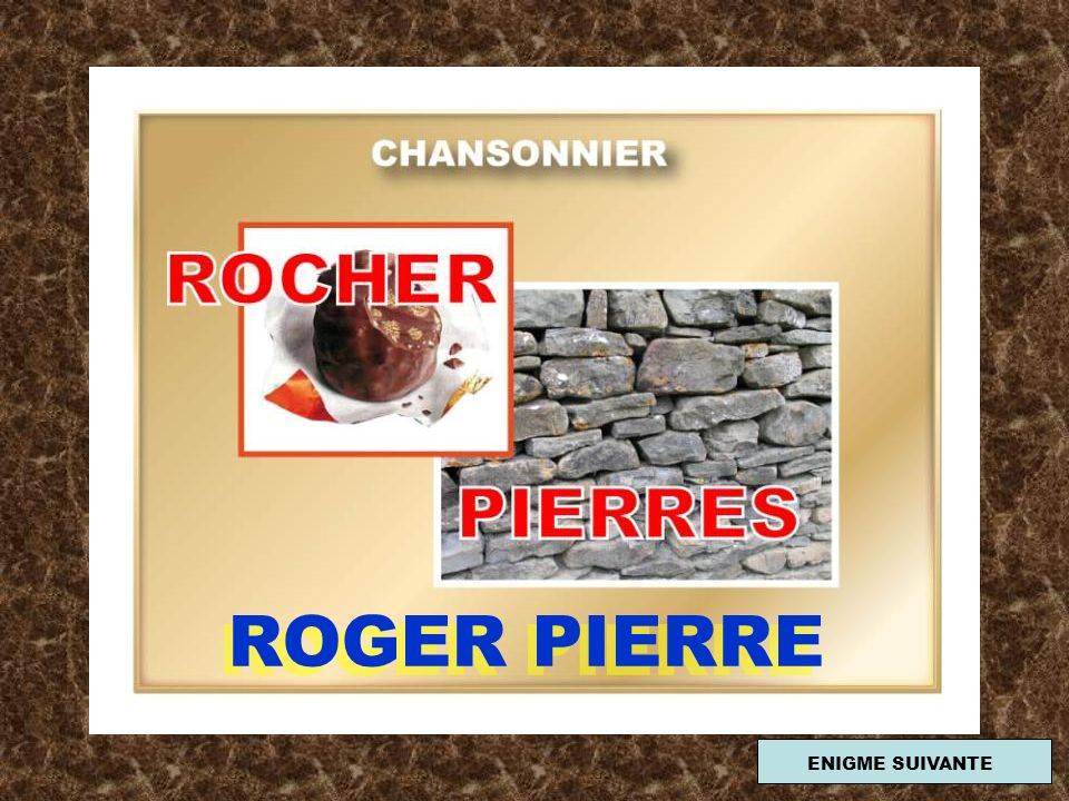 ROGER PIERRE ENIGME SUIVANTE