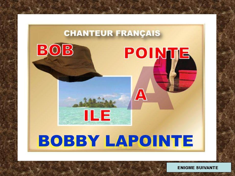 BOBBY LAPOINTE ENIGME SUIVANTE