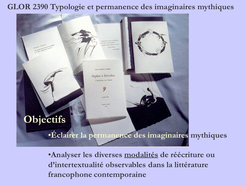 Objectifs GLOR 2390 Typologie et permanence des imaginaires mythiques