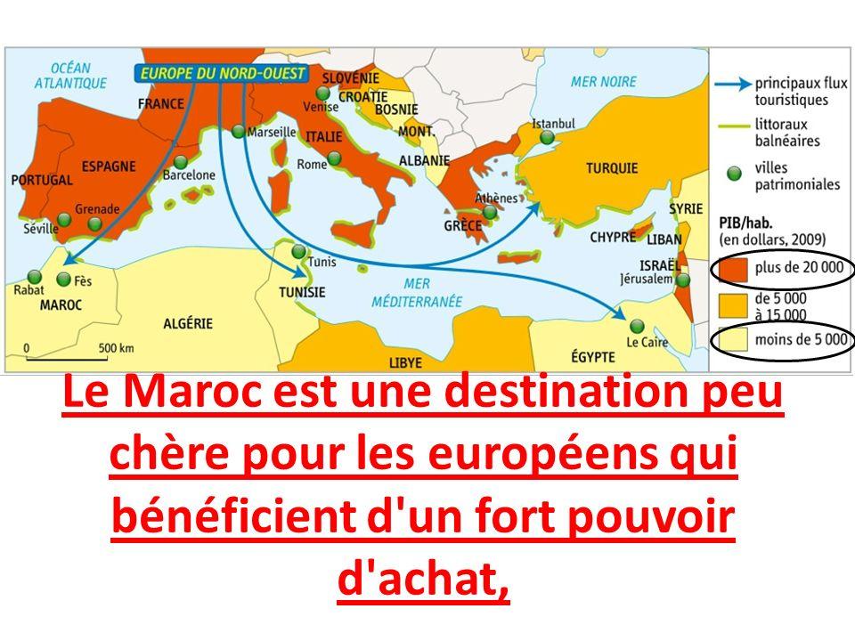 Le Maroc est une destination peu chère pour les européens qui bénéficient d un fort pouvoir d achat,