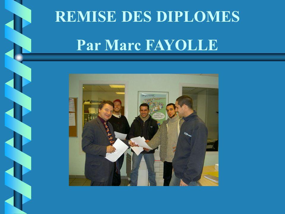 REMISE DES DIPLOMES Par Marc FAYOLLE