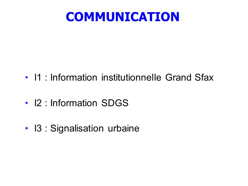 COMMUNICATION I1 : Information institutionnelle Grand Sfax