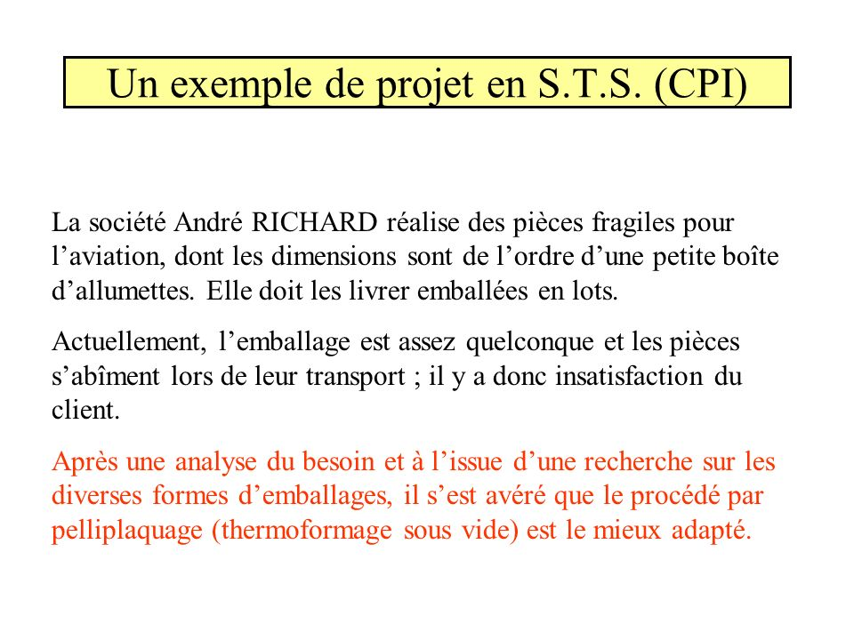 Un exemple de projet en S.T.S. (CPI)