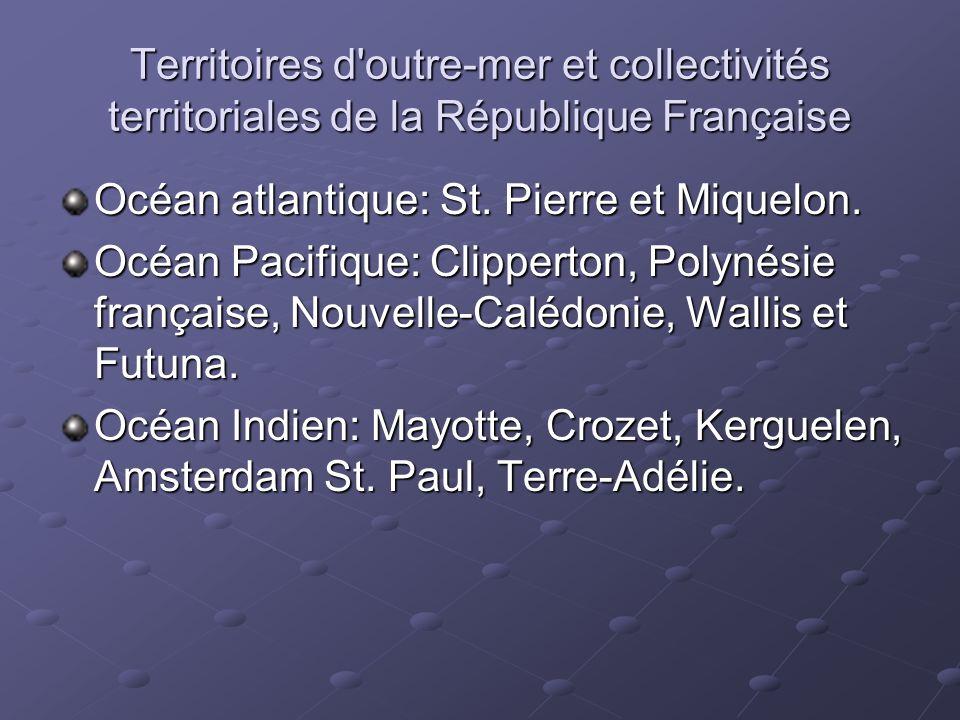 Territoires d outre-mer et collectivités territoriales de la République Française