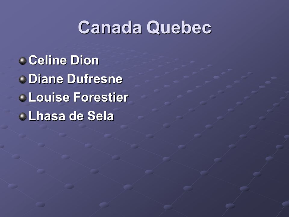 Canada Quebec Celine Dion Diane Dufresne Louise Forestier