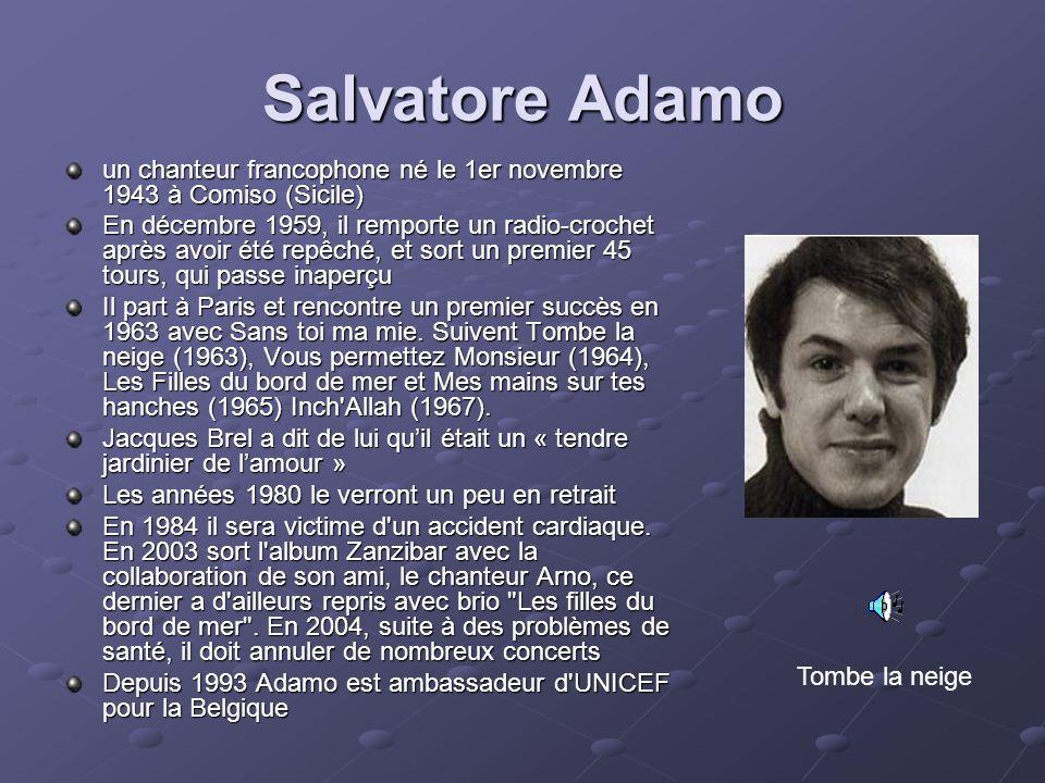 Salvatore Adamo un chanteur francophone né le 1er novembre 1943 à Comiso (Sicile)