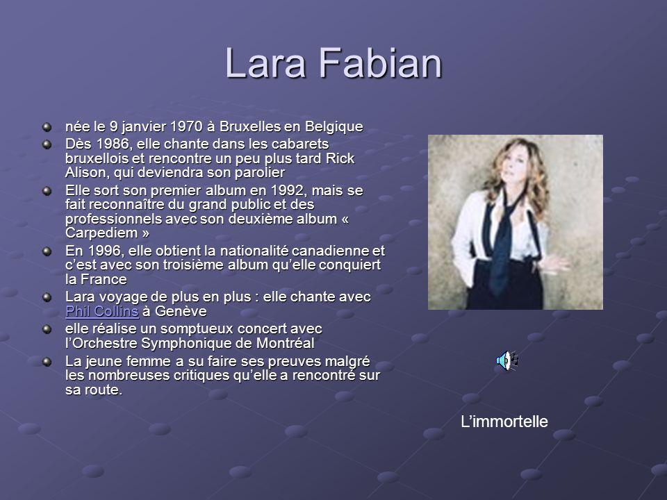 Lara Fabian L'immortelle née le 9 janvier 1970 à Bruxelles en Belgique
