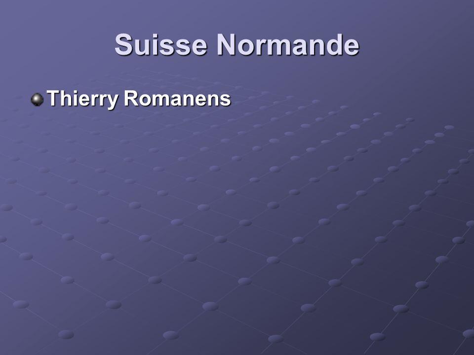 Suisse Normande Thierry Romanens