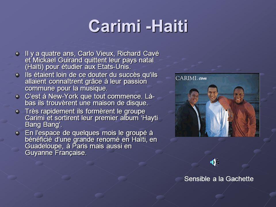 Carimi -Haiti Il y a quatre ans, Carlo Vieux, Richard Cavé et Mickael Guirand quittent leur pays natal (Haïti) pour étudier aux Etats-Unis.