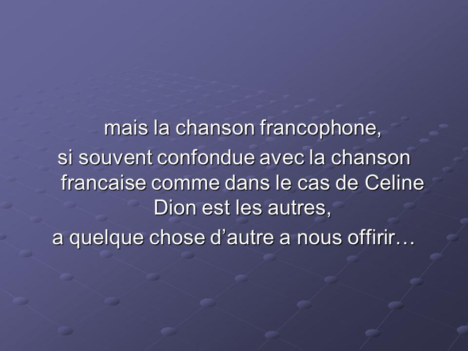 mais la chanson francophone,