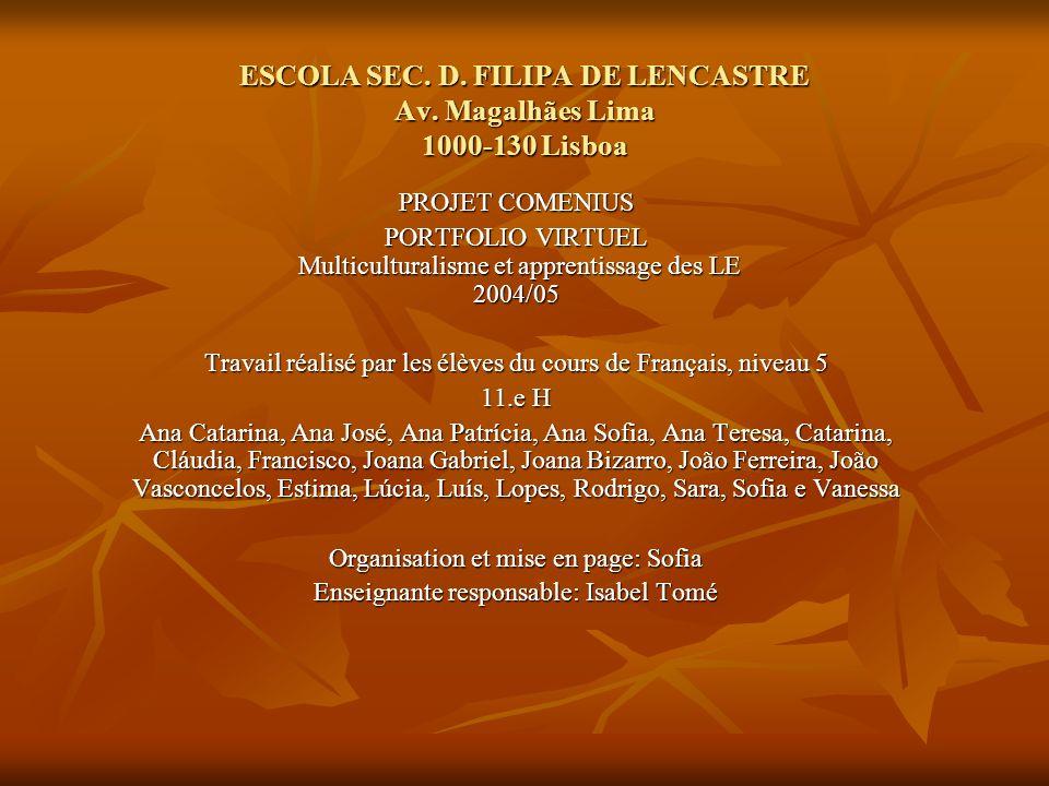 ESCOLA SEC. D. FILIPA DE LENCASTRE Av. Magalhães Lima 1000-130 Lisboa