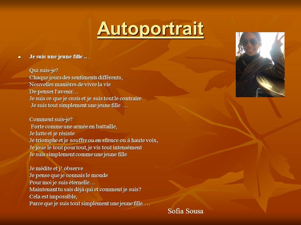 Autoportrait Sofia Sousa Je suis une jeune fille .. . Qui suis-je