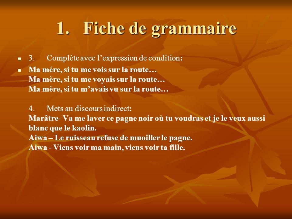 Fiche de grammaire 3. Complète avec l'expression de condition: