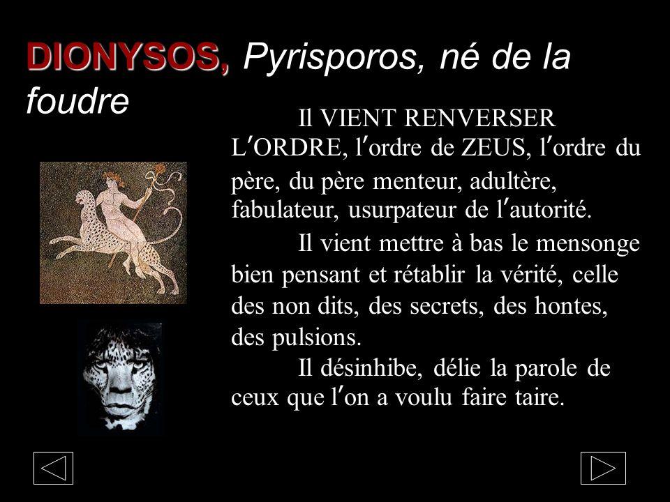 DIONYSOS, Pyrisporos, né de la foudre