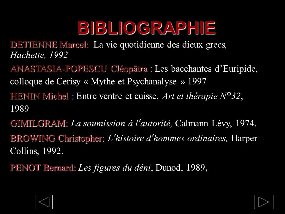 BIBLIOGRAPHIE DETIENNE Marcel: La vie quotidienne des dieux grecs, Hachette, 1992.