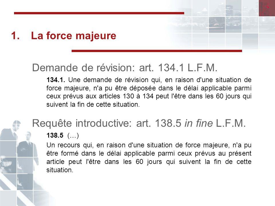Demande de révision: art. 134.1 L.F.M.
