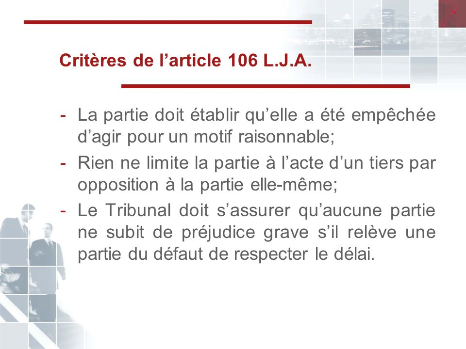 Critères de l'article 106 L.J.A.