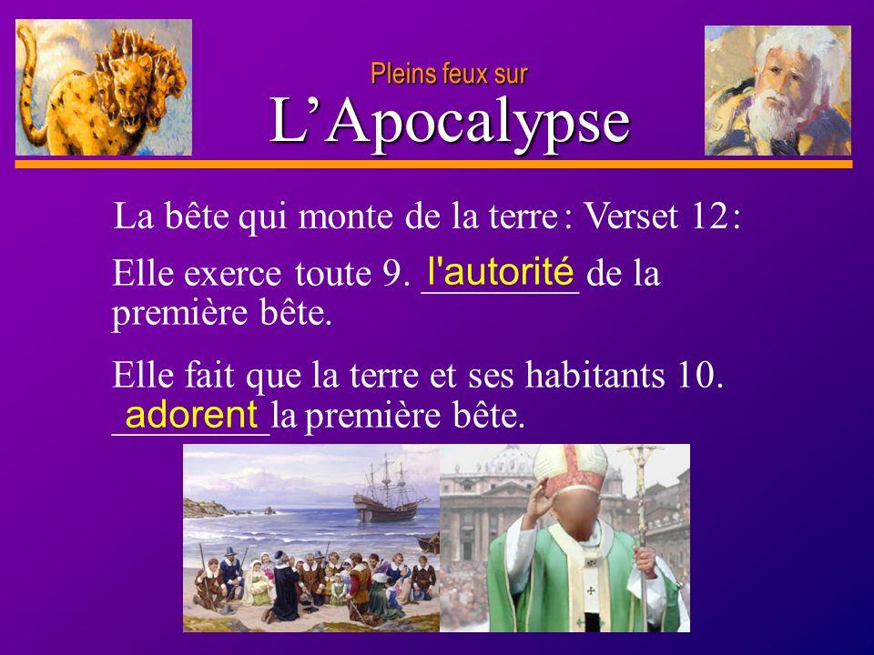 L'Apocalypse La bête qui monte de la terre : Verset 12 :